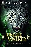 Jungle Walker: A Sanctuary Novel Book V