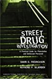 img - for Street Drug Investigation: A Practical Guide For Plainclothes And Uniformed Personnel book / textbook / text book