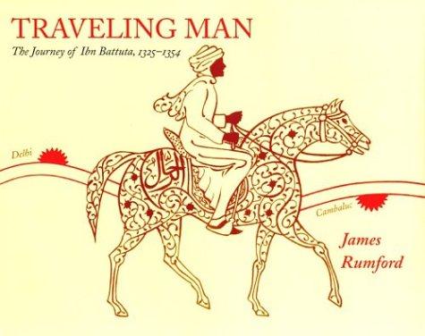 Traveling Man: The Journey of Ibn Battuta 1325-1354 (Ibn Battuta Travels In Asia And Africa)