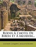 Rodin À L'Hotel de Biron et À Meudon, Gustave Coquiot and Auguste Rodin, 1277087733