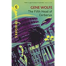 The Fifth Head of Cerberus (S.F. MASTERWORKS) by Gene Wolfe (29-Mar-2010) Paperback