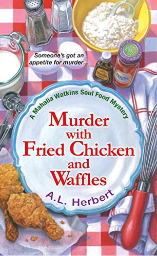 Search : Murder with Fried Chicken and Waffles (A Mahalia Watkins Mystery)