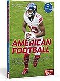 American Football: Spielidee und Regeln, Teams und Akteure, die Szene in Deutschland und USA, mit ausführlichem Glossar