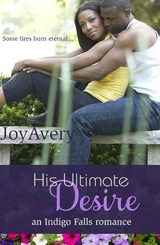 His Ultimate Desire (Indigo Falls Romance, book 2) by Joy Avery
