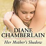 Her Mother's Shadow: Kiss River, Book 3 | Diane Chamberlain