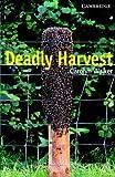 Deadly Harvest, Carolyn Walker, 0521686563