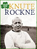 a biography and life work of knute rockne a norwegian american football player