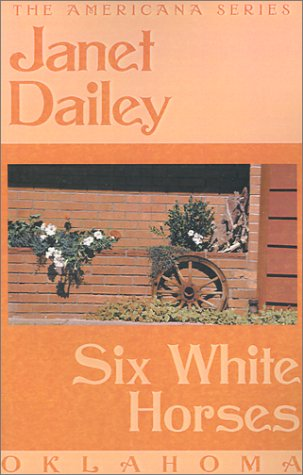 Six White Horses: Oklahoma (Janet Dailey Americana)