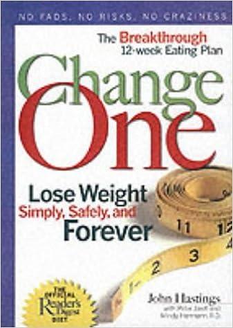 Change One: The Breakthrough 12-week Eating Plan (Readers Digest):  Amazon.co.uk: John Hastings: 9780276427688: Books