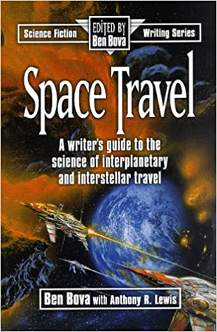 space travel a writers guide to the science of interplanetary and interstellar travel science fiction writing series