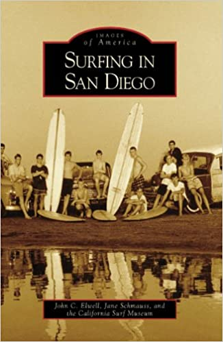 Surfing in San Diego (Images of America): John C  Elwell