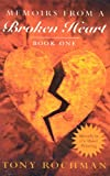Memoirs from a Broken Heart, Tony Rochman, 0976263505