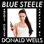 Blue Steele: A Blue Steele Mystery Short   Donald Wells