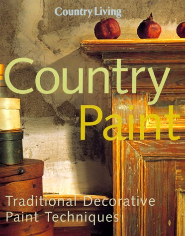 Read Online Country Living Country Paint: Traditional Decorative Paint Techniques PDF