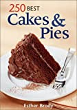 250 Best Cakes and Pies, Esther Brody, 0778800776