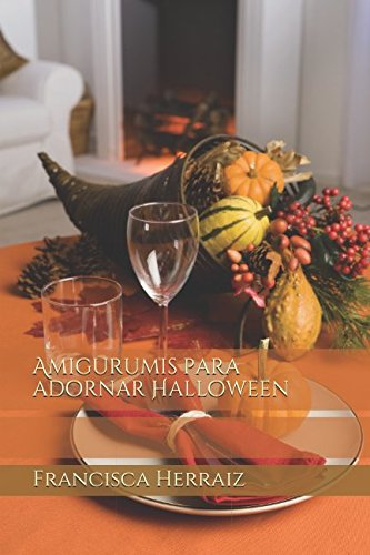 Amigurumis para adornar Halloween (Spanish (Manualidades Para Halloween)