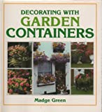 Decorating with Garden Containers, Madge Green, 0572016123