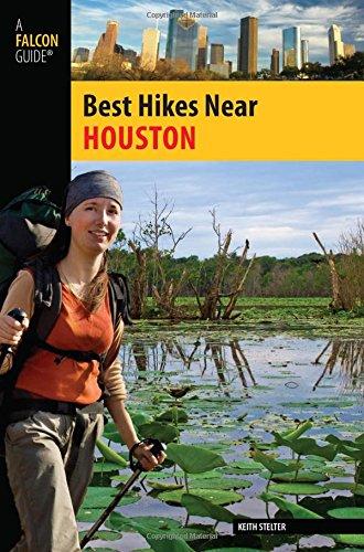 Best Hikes Near Houston (Best Hikes Near Series) (Best Hiking Near Houston)
