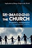 img - for Re-Imagining the Church: Implications of Being a People in the World book / textbook / text book