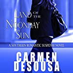 Land of the Noonday Sun: Nantahala, Book 1 | Carmen DeSousa