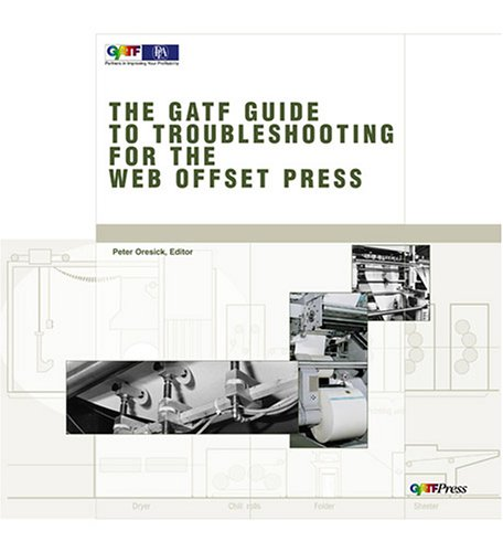 Guide To Troubleshooting For The Web Offset Press (Offset Press)