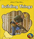 Building Things, Charlotte Guillain, 143296805X
