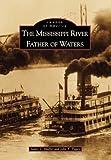 The Mississippi River, John T. Tigges and James L. Shaffer, 0738507458