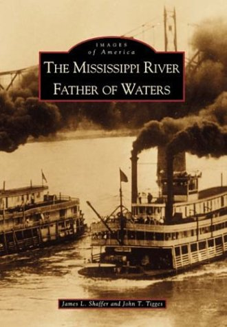 The Mississippi River: Father of Waters (Images of America)