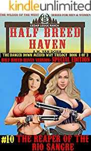 Half Breed Haven #10-Special Edition  HBH Version of The Reaper of the Rio Sangre: A Wildes of the West- Wonder women of the Old West Action Adventure Western