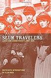 Slum Travelers: Ladies and London Poverty, 1860-1920