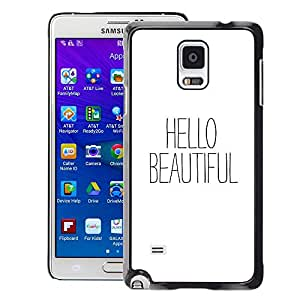 A-type Arte & diseño plástico duro Fundas Cover Cubre Hard Case Cover para Samsung Galaxy Note 4 (Hello Beautiful Text White Black Flirt)