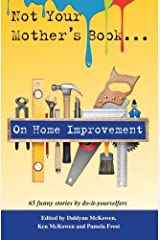 Not Your Mother's Book . . . On Home Improvement Paperback