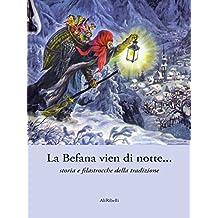 La Befana vien di notte... storia e filastrocche della tradizione (Libri Delle Stagioni) (Italian Edition)