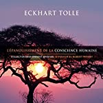 L'épanouissement de la conscience humaine: Collection d'enseignement spirituel Le pouvoir du moment présent | Eckhart Tolle