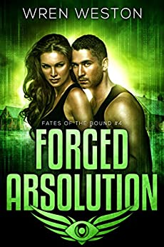 Forged Absolution (Fates of the Bound Book 4) (English Edition) por [Weston, Wren]