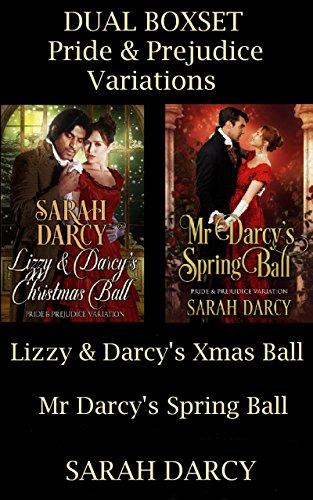 Dual Boxset: Pride & Prejudice Variations.: 1) Lizzy & Darcy's Christmas Ball. 2) Mr Darcy's Spring Ball.
