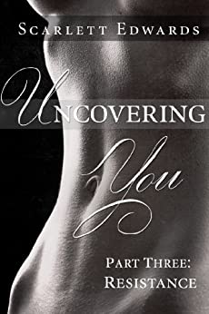 Uncovering You 3: Resistance by [Edwards, Scarlett]
