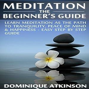 Meditation: The Beginner's Guide Audiobook