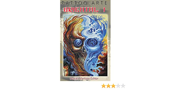 Tatuajes: TATTOO ARTE ORIENTAL I: 140 diseños, pinturas, bocetos ...