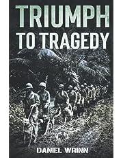 Triumph to Tragedy: World War II Battle of Peleliu, Invasion of Iwo Jima, and Ultimate Victory on Okinawa in 1945