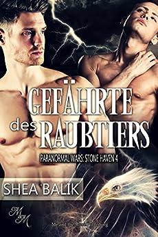 Gefährte des Raubtiers (Paranormal Wars: Stone Haven 4) (German Edition) by [Balik, Shea]