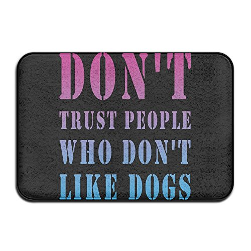 Lingliii Dont Trust People Who Dont Like Dogs Monogram Doormat