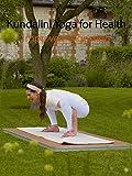 Kundalini Yoga for Health with Harmanjot Kaur: Improved Digestion