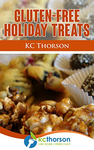 Gluten Free Holiday Treats Kindle Edition By Kc Thorson Cookbooks