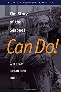 Can Do!: The Story of the Seabees (Bluejacket Books) by William Bradford Huie (1997-11-14) by Naval Institute Press (1997-11-14)