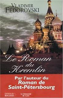Le roman du Kremlin, Fedorovski, Vladimir