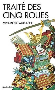 Traité des cinq roues : Gorin-no-sho par Musashi