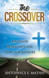 The Crossover: Find God, Rediscover You, Start the