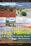 Utah's Low Points, Fred J. Nash, 0874809320