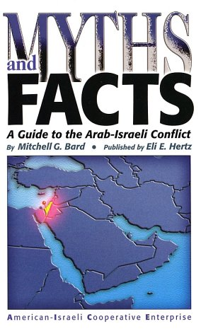 Download Myths and Facts: A Guide to the Arab-Israeli Conflict PDF
